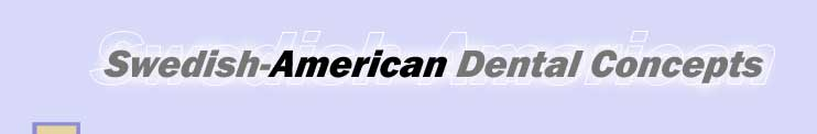 Swedish American Dental Concepts - Anne B. Gunn, DDS